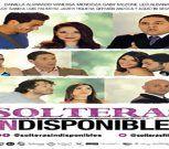 """""""SOLTERAS INDISPONIBLES"""" se estrena en la gran pantalla a nivel nacional"""
